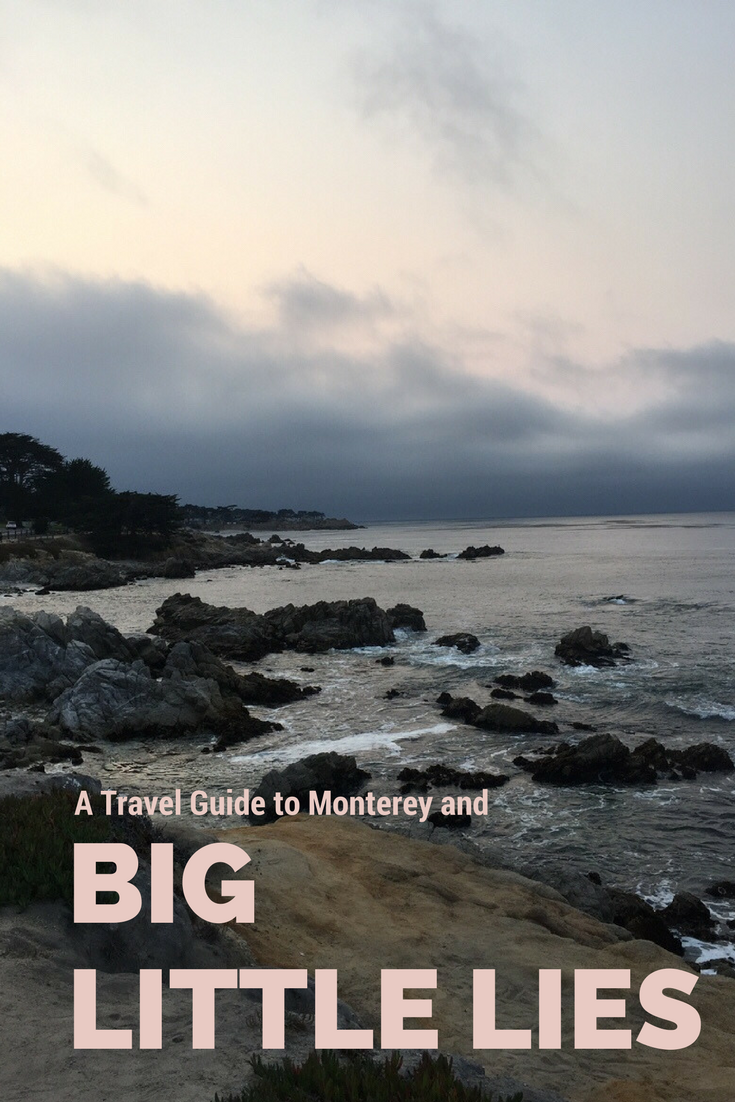 Big Little Lies HBO a review and Travel guide to Monterey