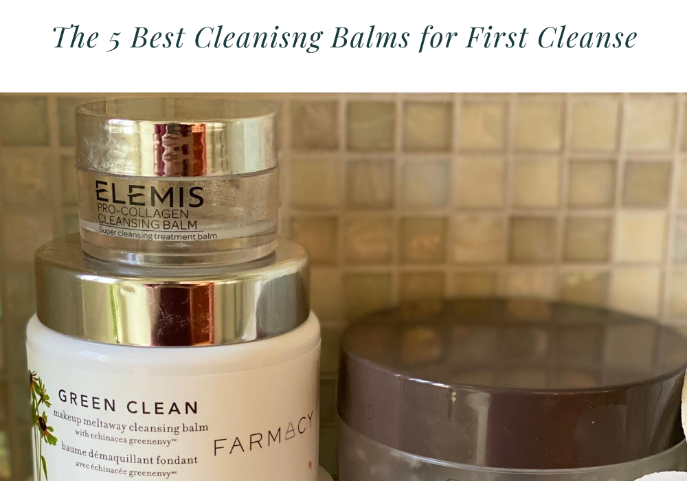 5 Best Cleansing Balms to Remove Makeup